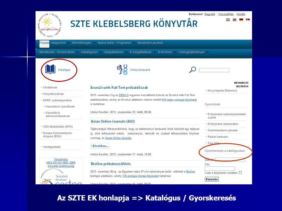 Az SZTE EK honlapja => Katalógus / Gyorskeresés