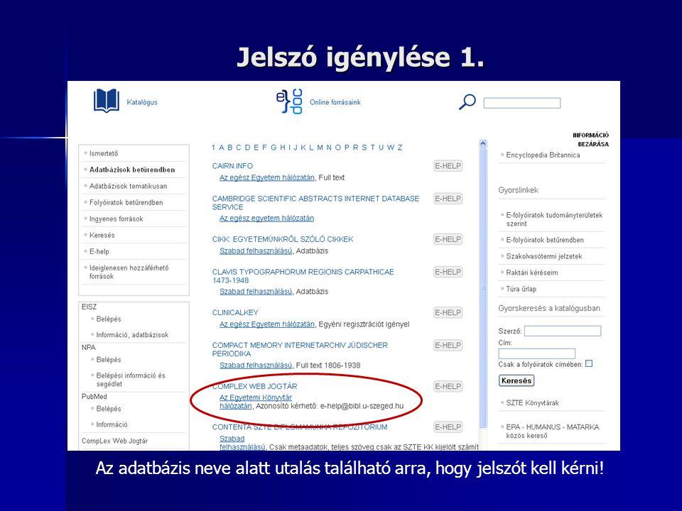 Jelszó igénylése 1. Az adatbázis neve alatt utalás található arra, hogy jelszót kell kérni!