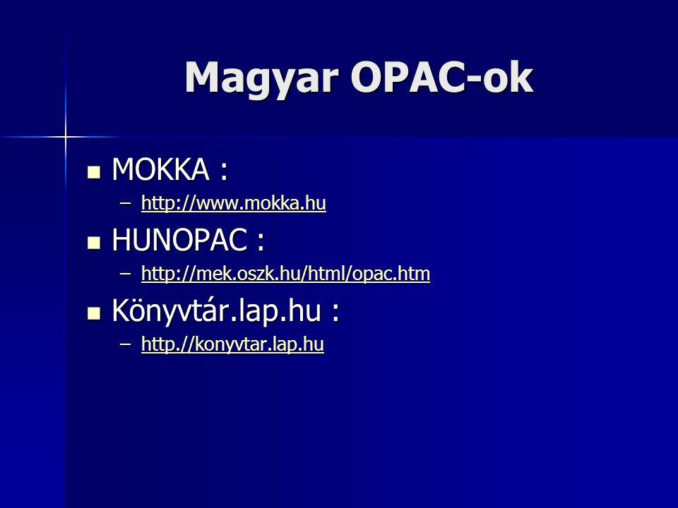 Magyar OPAC-ok MOKKA : HUNOPAC : Könyvtár.lap.hu : http://www.mokka.hu