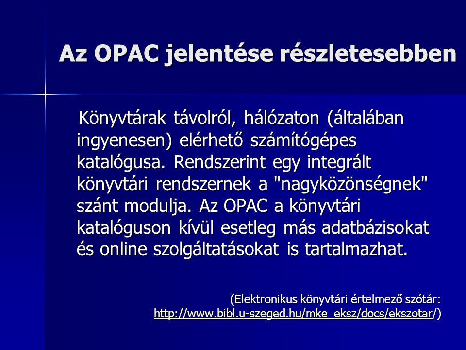 Az OPAC jelentése részletesebben