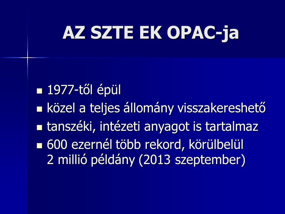 AZ SZTE EK OPAC-ja 1977-től épül