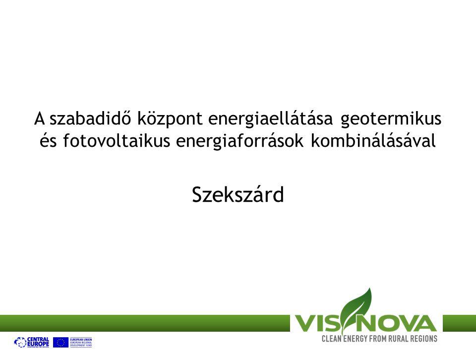 A szabadidő központ energiaellátása geotermikus és fotovoltaikus energiaforrások kombinálásával