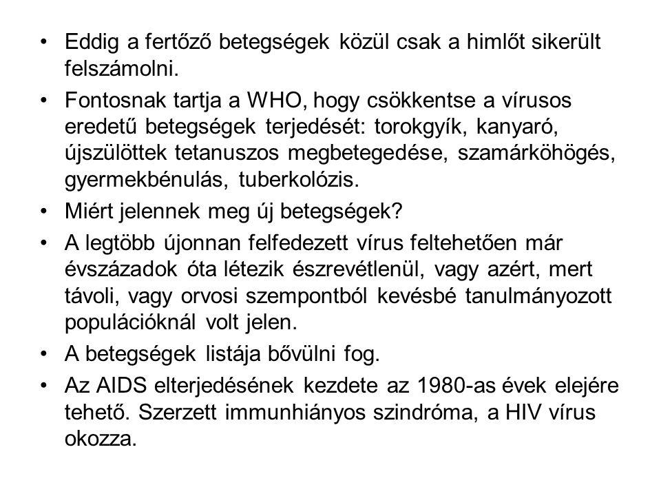 Eddig a fertőző betegségek közül csak a himlőt sikerült felszámolni.