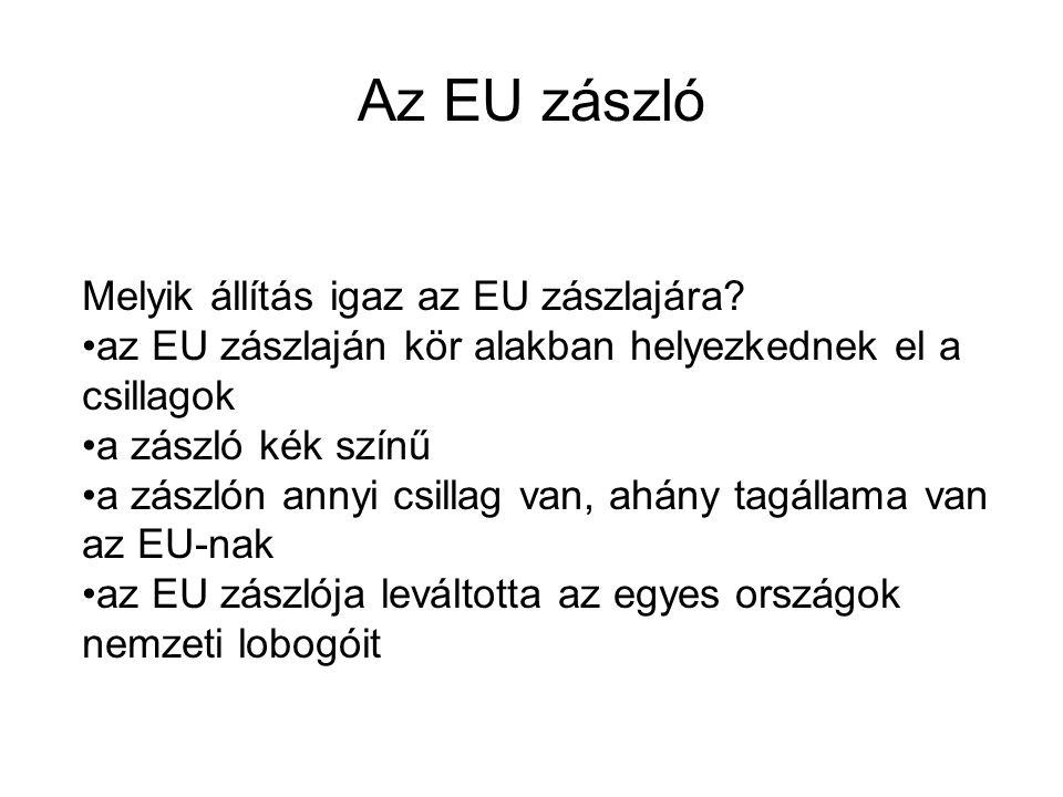 Az EU zászló Melyik állítás igaz az EU zászlajára