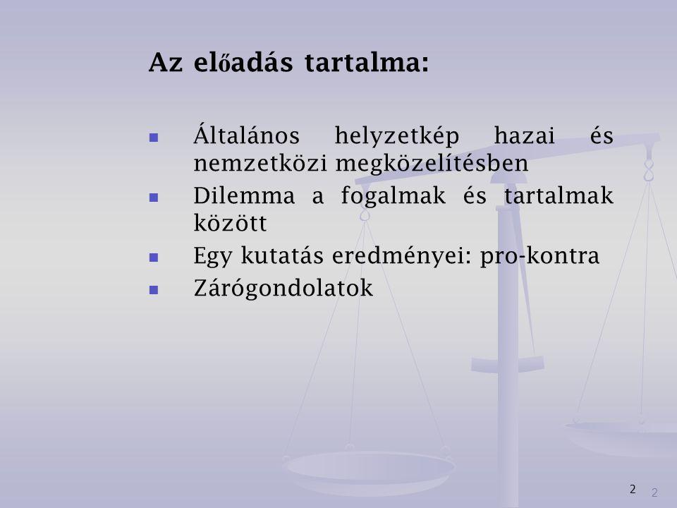 Az előadás tartalma: Általános helyzetkép hazai és nemzetközi megközelítésben. Dilemma a fogalmak és tartalmak között.