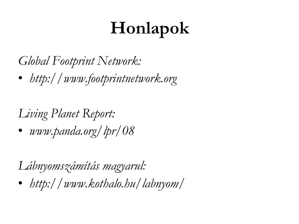 Honlapok Global Footprint Network: http://www.footprintnetwork.org