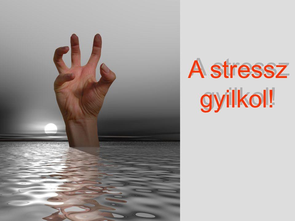 A stressz gyilkol!