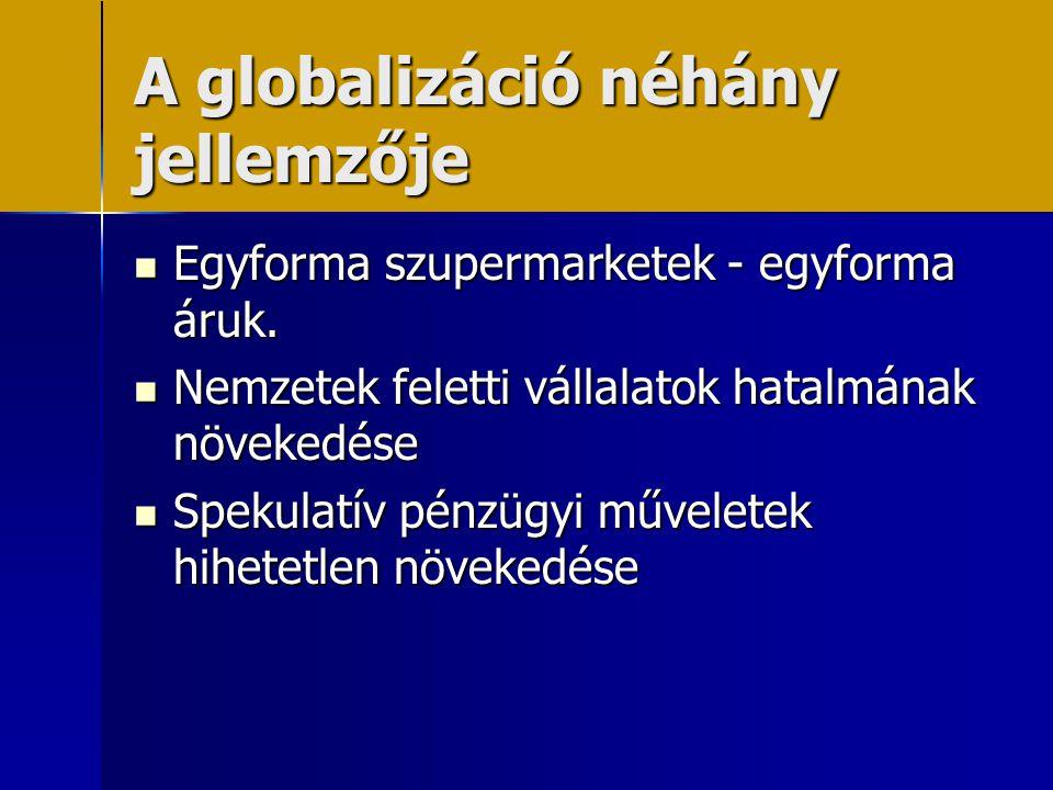 A globalizáció néhány jellemzője