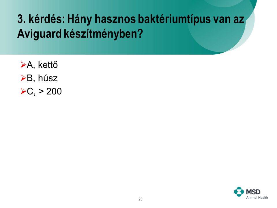 3. kérdés: Hány hasznos baktériumtípus van az Aviguard készítményben
