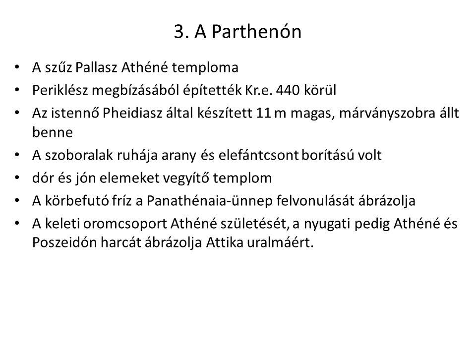 3. A Parthenón A szűz Pallasz Athéné temploma