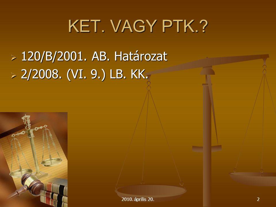 KET. VAGY PTK. 120/B/2001. AB. Határozat 2/2008. (VI. 9.) LB. KK.