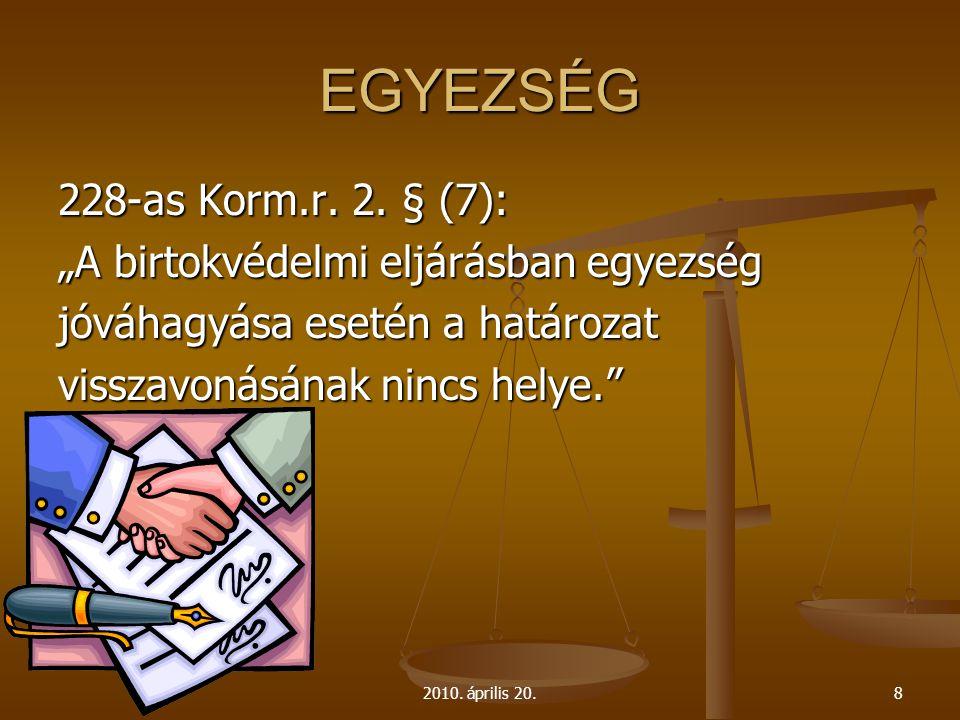 """EGYEZSÉG 228-as Korm.r. 2. § (7): """"A birtokvédelmi eljárásban egyezség"""