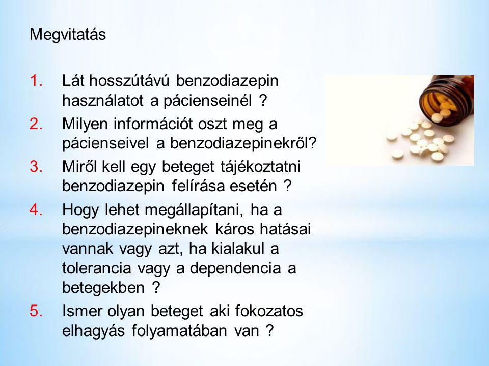 Megvitatás Lát hosszútávú benzodiazepin használatot a pácienseinél Milyen információt oszt meg a pácienseivel a benzodiazepinekről