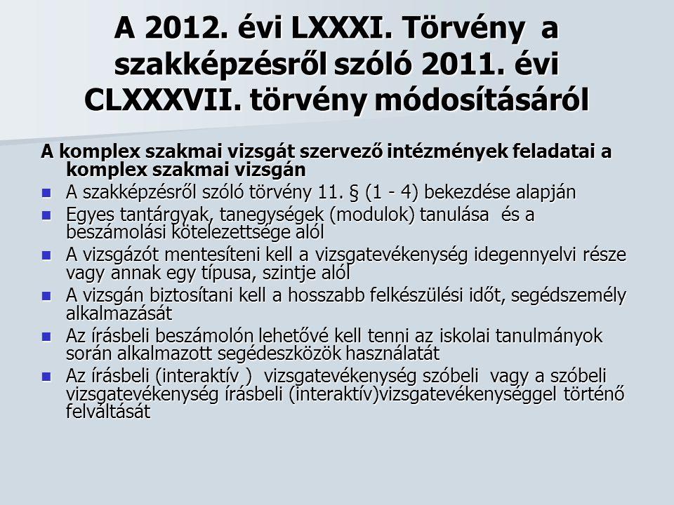 A 2012. évi LXXXI. Törvény a szakképzésről szóló 2011. évi CLXXXVII