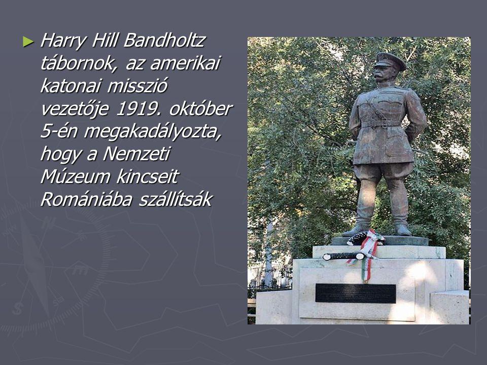 Harry Hill Bandholtz tábornok, az amerikai katonai misszió vezetője 1919.