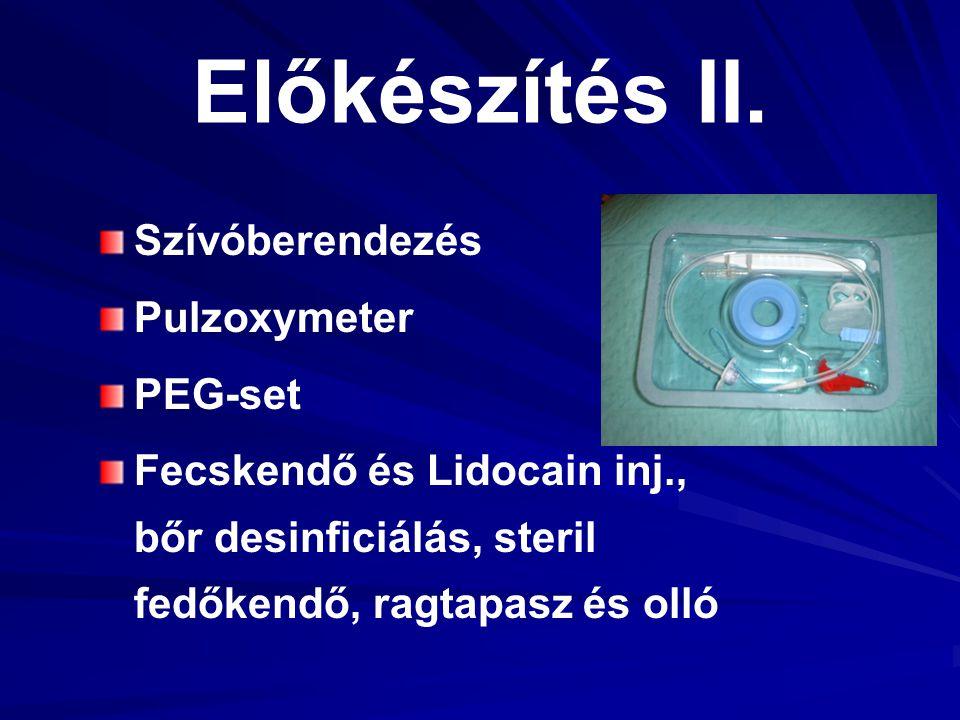 Előkészítés II. Szívóberendezés Pulzoxymeter PEG-set