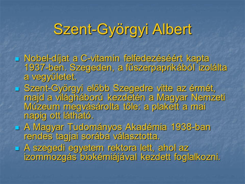 Szent-Györgyi Albert Nobel-díjat a C-vitamin felfedezéséért kapta 1937-ben. Szegeden, a fűszerpaprikából izolálta a vegyületet.