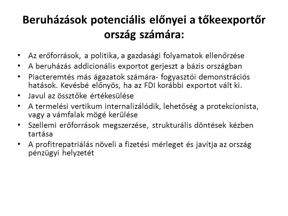 Beruházások potenciális előnyei a tőkeexportőr ország számára: