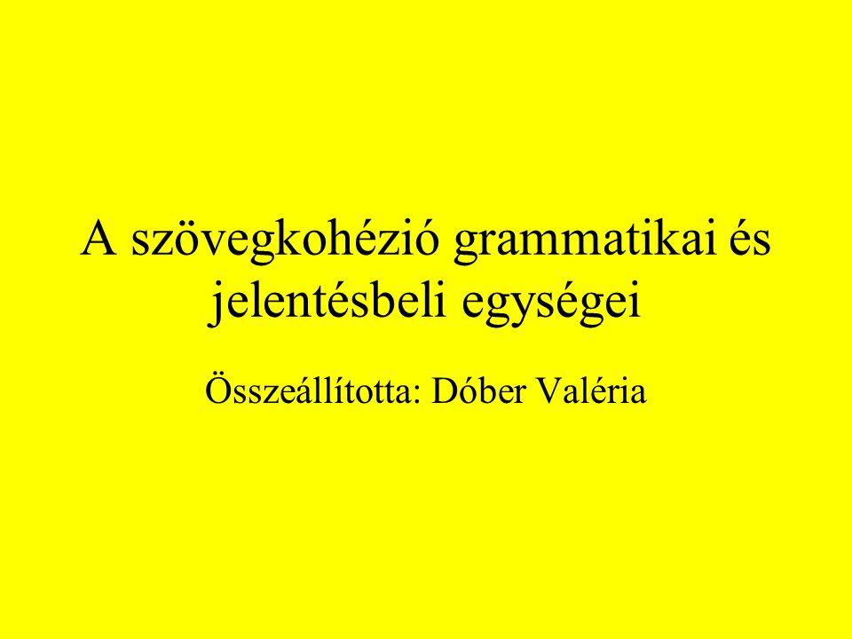 A szövegkohézió grammatikai és jelentésbeli egységei
