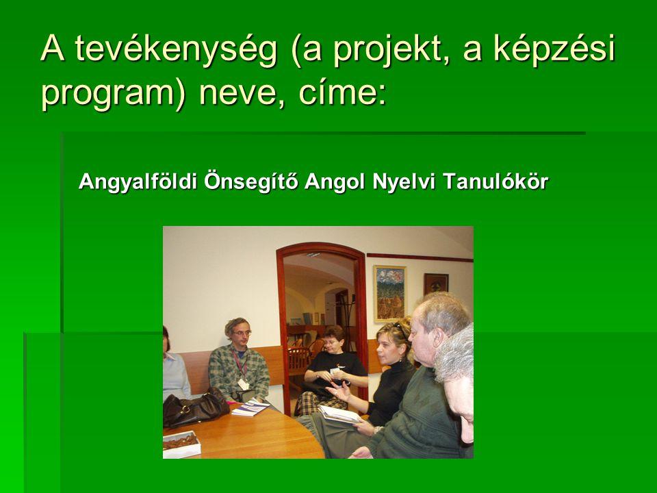 A tevékenység (a projekt, a képzési program) neve, címe: