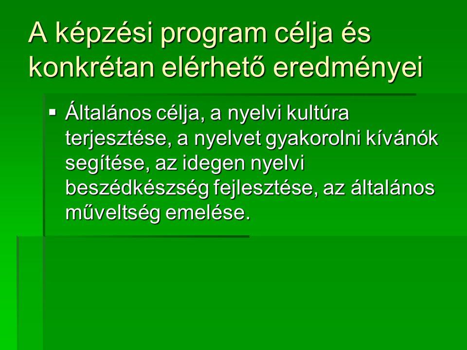 A képzési program célja és konkrétan elérhető eredményei