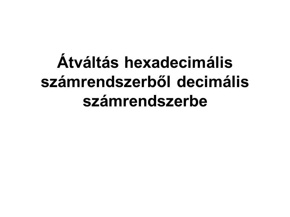 Átváltás hexadecimális számrendszerből decimális számrendszerbe