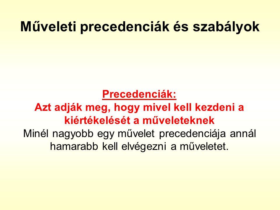 Műveleti precedenciák és szabályok