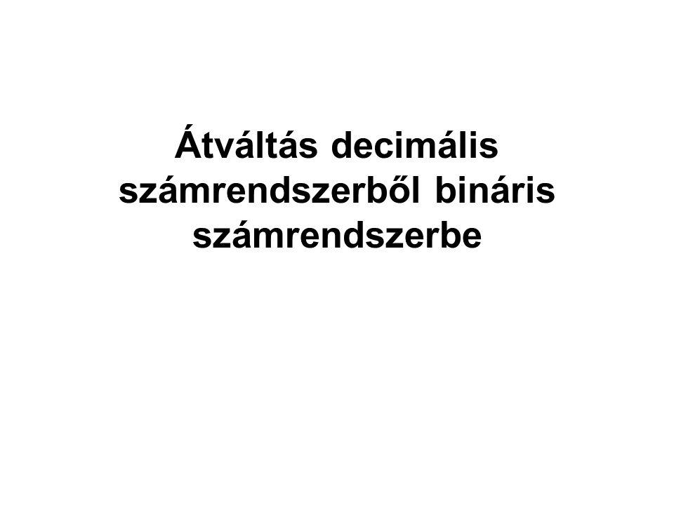 Átváltás decimális számrendszerből bináris számrendszerbe