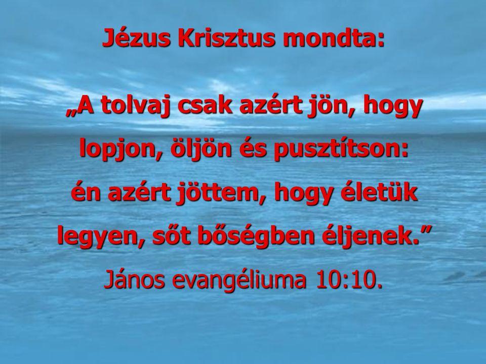 Jézus Krisztus mondta: