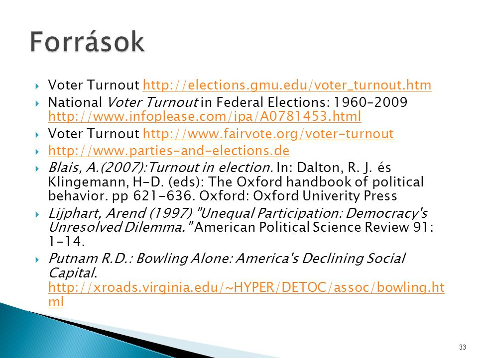 Források Voter Turnout http://elections.gmu.edu/voter_turnout.htm