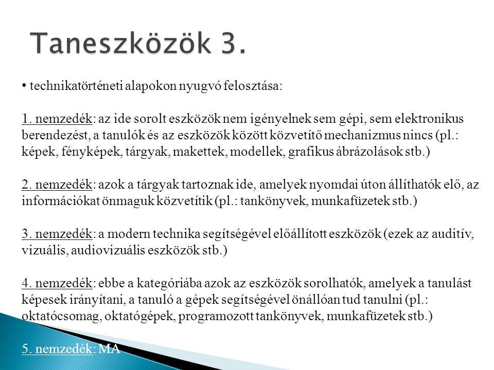 Taneszközök 3. technikatörténeti alapokon nyugvó felosztása: