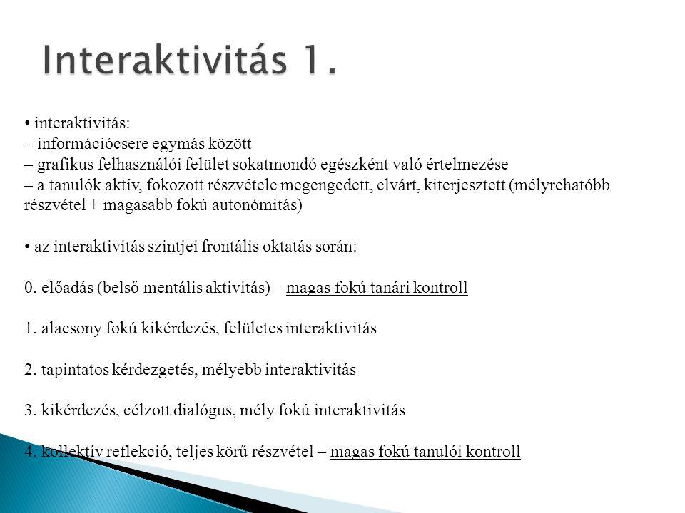 Interaktivitás 1. interaktivitás: – információcsere egymás között