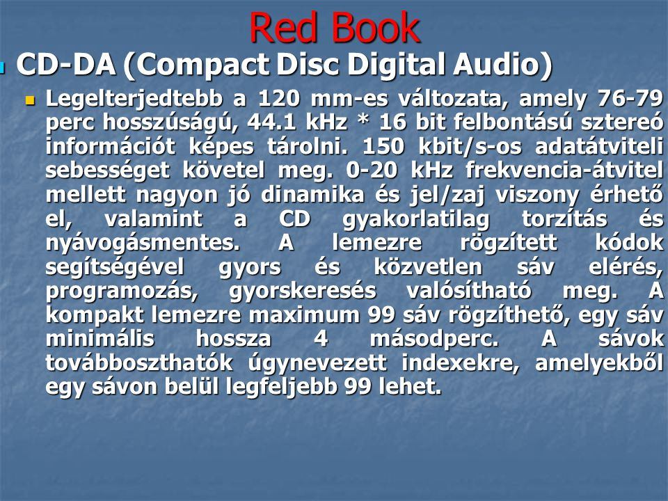 Red Book CD-DA (Compact Disc Digital Audio)