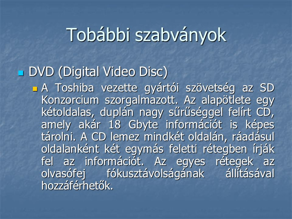 Tobábbi szabványok DVD (Digital Video Disc)