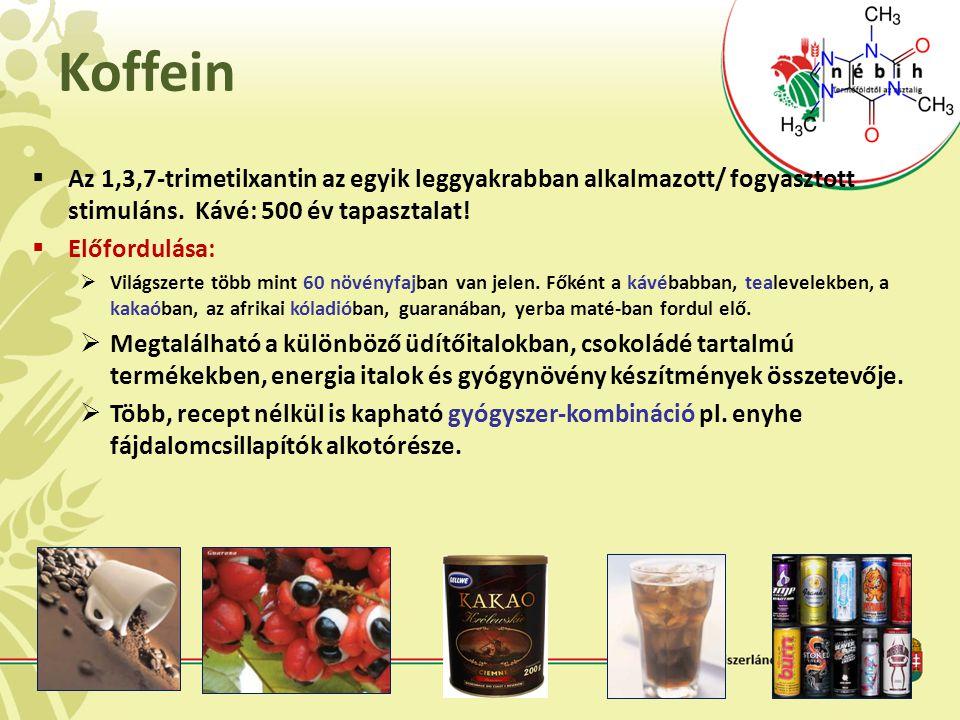 Koffein Az 1,3,7-trimetilxantin az egyik leggyakrabban alkalmazott/ fogyasztott stimuláns. Kávé: 500 év tapasztalat!