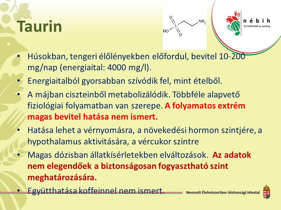 Taurin Húsokban, tengeri élőlényekben előfordul, bevitel 10-200 mg/nap (energiaital: 4000 mg/l).