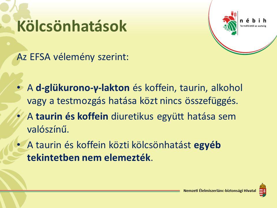Kölcsönhatások Az EFSA vélemény szerint: