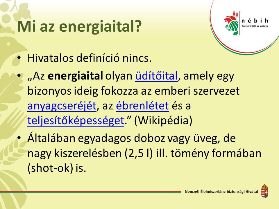 Mi az energiaital Hivatalos definíció nincs.