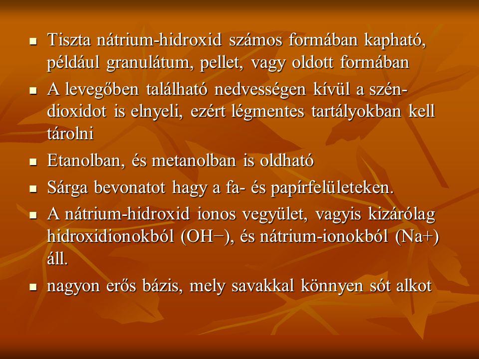 Tiszta nátrium-hidroxid számos formában kapható, például granulátum, pellet, vagy oldott formában