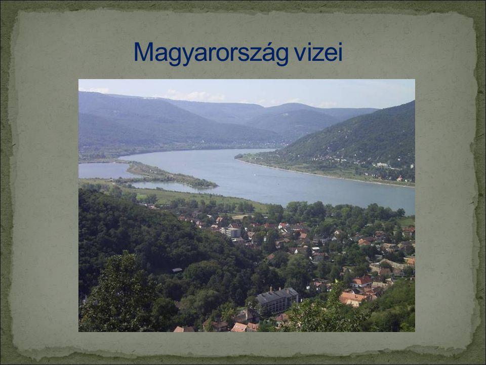 Magyarország vizei Az egyik legszebb vizes kép Magyarországon a Dunakanyar