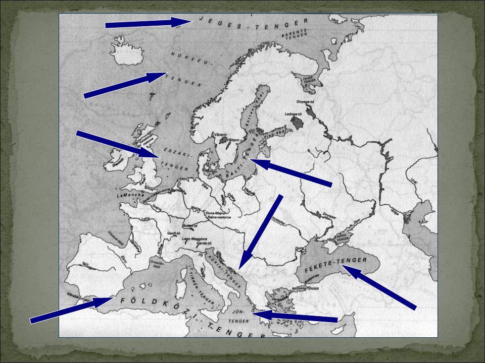 Európa tengerei: Jeges- tenger, Norvég- tenger, Északi- tenger, Balti -tenger Földközi- tenger, Adriai -tenger, Jón -tenger, Fekete- tenger