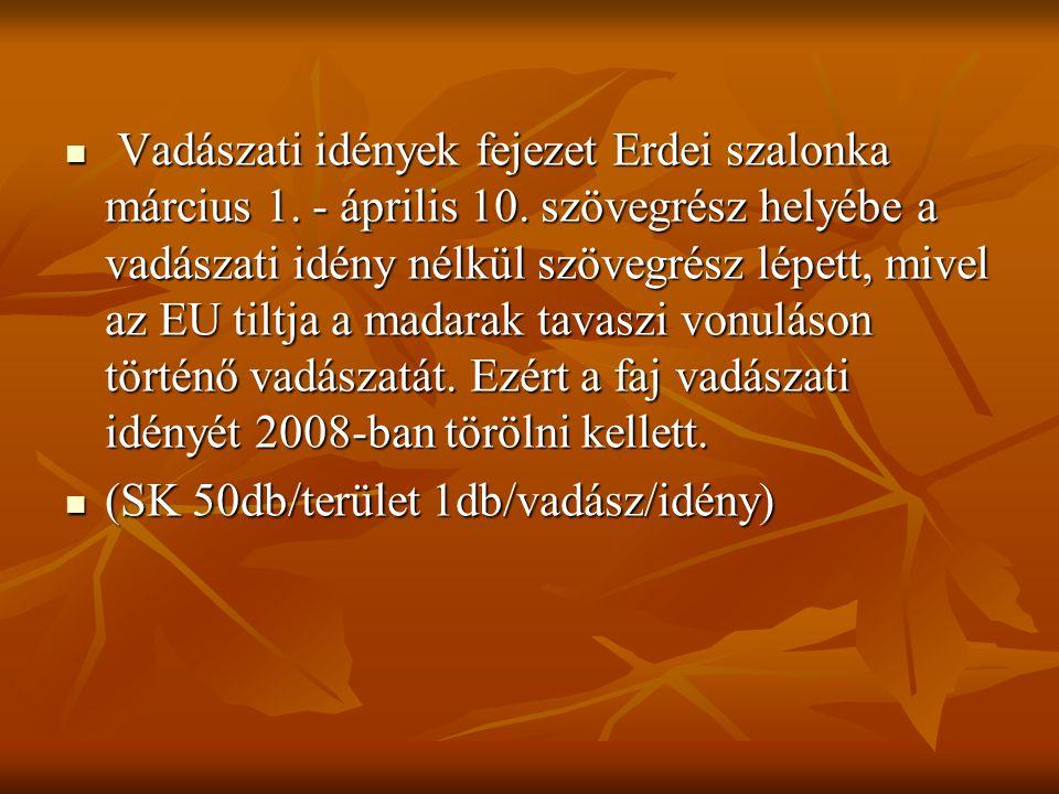 Vadászati idények fejezet Erdei szalonka március 1. - április 10