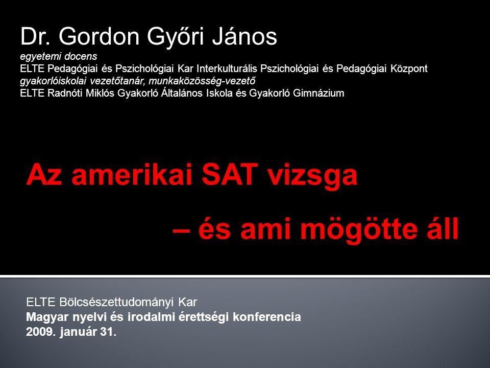 Az amerikai SAT vizsga – és ami mögötte áll Dr. Gordon Győri János