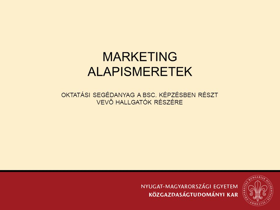 MARKETING ALAPISMERETEK