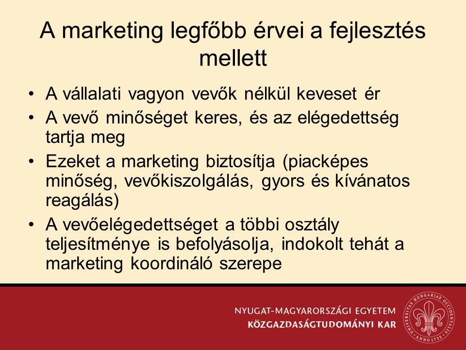 A marketing legfőbb érvei a fejlesztés mellett