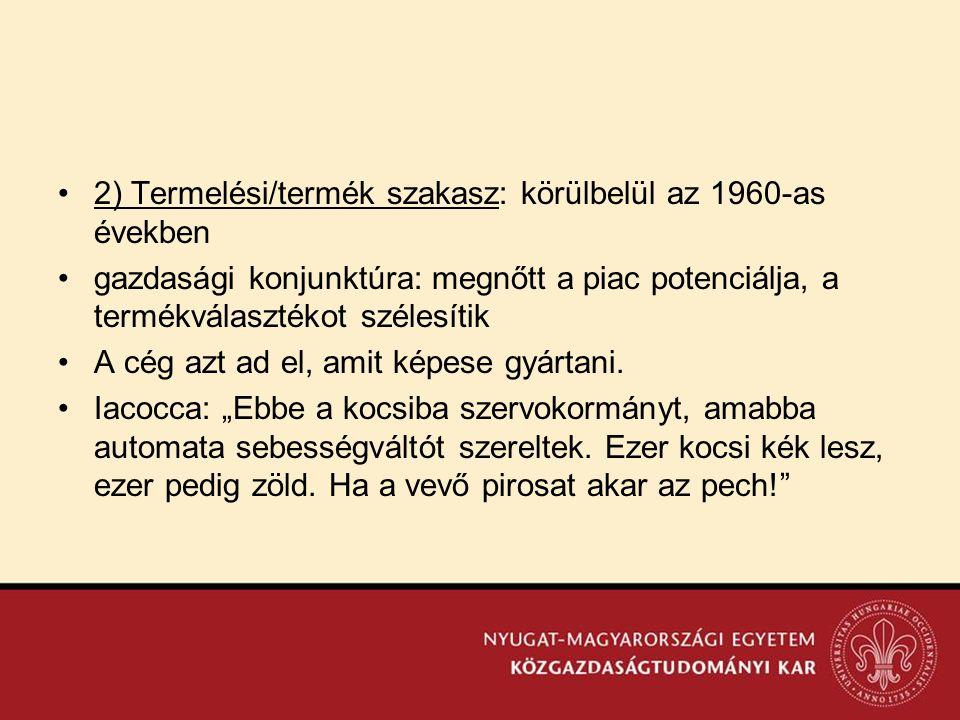 2) Termelési/termék szakasz: körülbelül az 1960-as években
