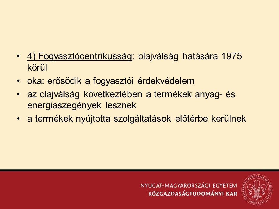 4) Fogyasztócentrikusság: olajválság hatására 1975 körül