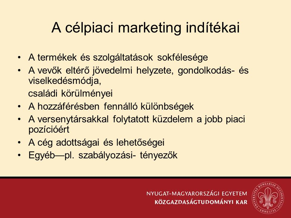 A célpiaci marketing indítékai