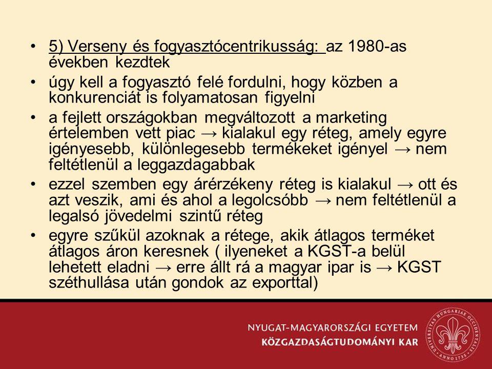 5) Verseny és fogyasztócentrikusság: az 1980-as években kezdtek
