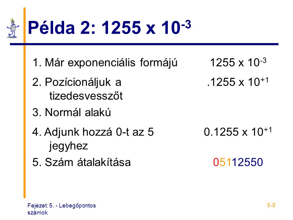 Példa 2: 1255 x 10-3 1. Már exponenciális formájú 1255 x 10-3